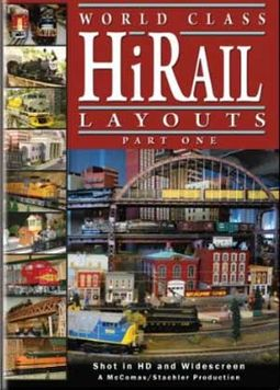 Trains (Toy) - World Class HiRail Layouts, Part 1