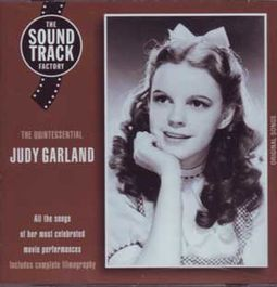 The Quintessential Judy Garland: All the Songs of