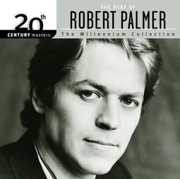 The Best of Robert Palmer - 20th Century Masters