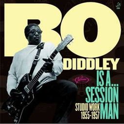 Bo Diddley Is a Session Man: Studio Work 1955-1957