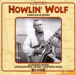 The Best of Howlin' Wolf: Come Back Home