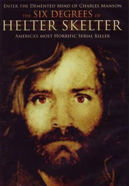 Charles Manson - The Six Degrees of Helter Skelter