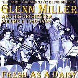 The Rarely Heard Live Recordings of Glenn Miller