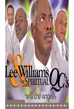Lee Williams & Spiritual QC's - Tell The Angels -