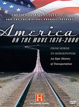 History Channel: America on the Move: 1876-2000