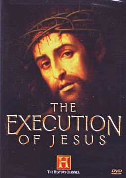 History Channel: The Execution of Jesus