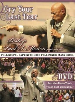 Bishop Paul S. Morton Presents: Cry Your Last Tear
