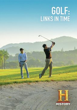 Golf - History Channel: Golf - Links in Time