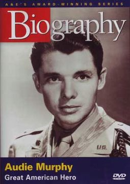 A&E Biography: Audie Murphy - Great American Hero