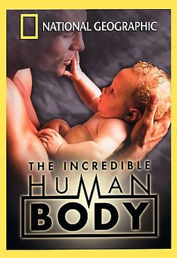National Geographic - The Incredible Human Body