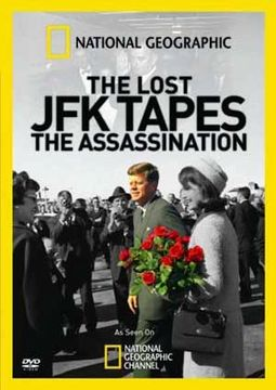 The Lost JFK Tapes - The Assassination