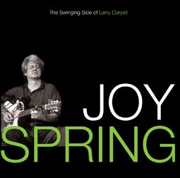 Joy Spring: The Swingin' Side of Larry Coryell