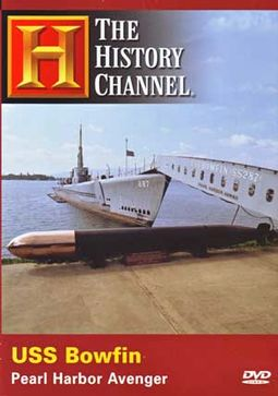 The History Channel: USS Bowfin - Pearl Harbor