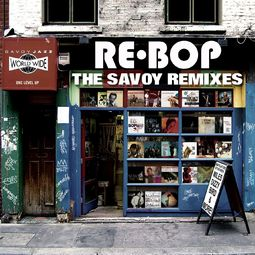 Re-Bop: The Savoy Remixes