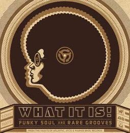 What It is! Funky Soul and Rare Grooves: