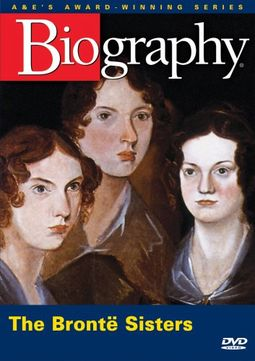 A&E Biography: The Bronte Sisters