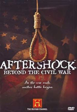History Channel - Aftershock: Beyond the Civil War