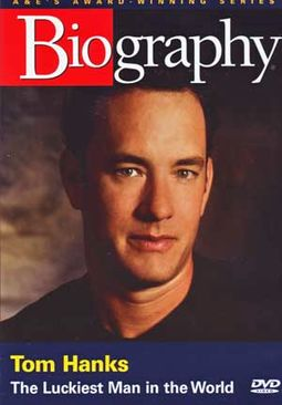 A&E Biography: Tom Hanks - Luckiest Man in the