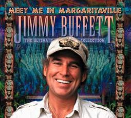 Meet Me In Margaritaville: The Ultimate