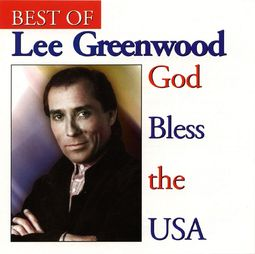 God Bless the U.S.A.: The Best of Lee Greenwood