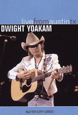 Dwight Yoakam - Live from Austin, Texas