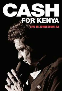 Johnny Cash - Cash For Kenya: Live In Johnstown,
