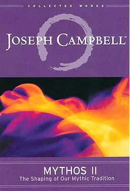 Joseph Campbell - Mythos II: The Shaping of Our