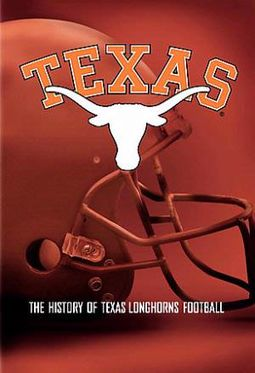 Football - Texas: The History of Texas Longhorn