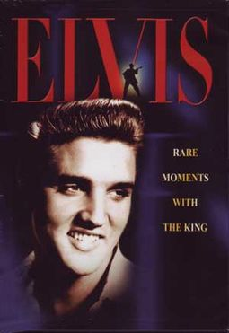 Elvis Presley - Rare Moments with the King