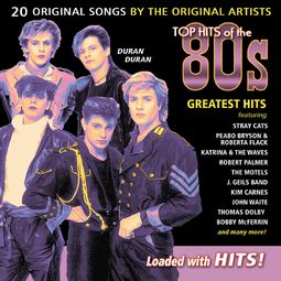 Top Hits of the 80s - Greatest Hits
