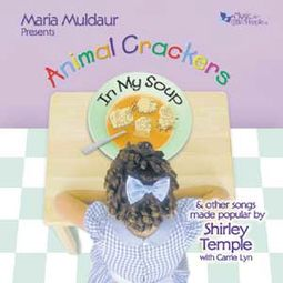 Animal Crackers in My Soup: The Songs of Shirley