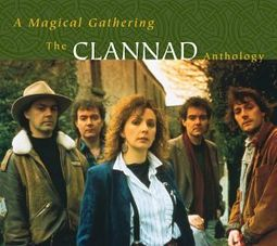 A Magical Gathering: The Clannad Anthology (2-CD)