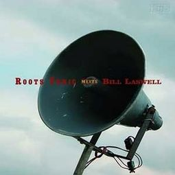 Roots Tonic Meets Bill Laswell