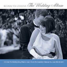 Because You Loved Me: The Wedding Album