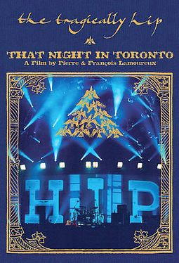 The Tragically Hip - That Night In Toronto