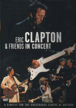 Eric Clapton & Friends: In Concert: A Benefit For