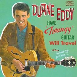 Have 'Twangy' Guitar, Will Travel / Especially