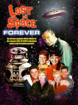 Lost in Space - Lost in Space Forever: A Tribute