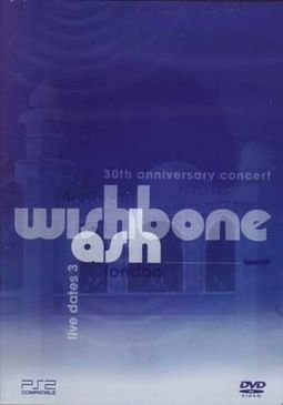 Wishbone Ash - 30th Anniversary Concert