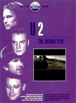 U2 - Classic Albums: The Joshua Tree