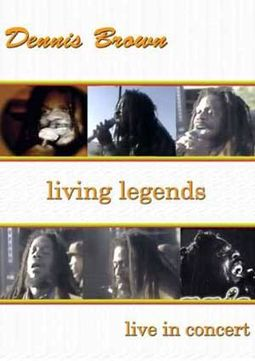 Dennis Brown - Living Legends: Live In Concert