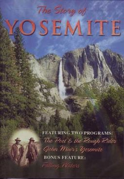 Story of Yosemite - The Poet & The Rough Rider /