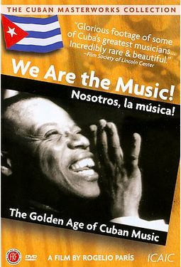 We Art The Music!: The Golden Age of Cuban Music