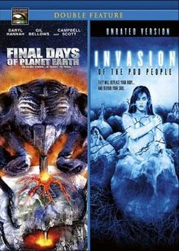 Final Days of Planet Earth / Invasion of the Pod