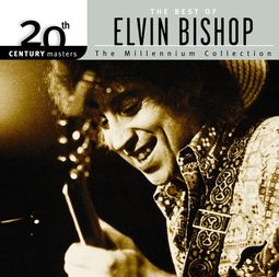 The Best of Elvin Bishop - 20th Century Masters /