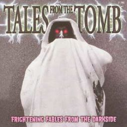 Tales from the Tomb: Frightening Fables from the