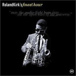 Roland Kirk's Finest Hour