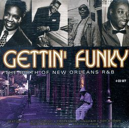 Gettin' Funky: The Birth of New Orleans R&B (4-CD)