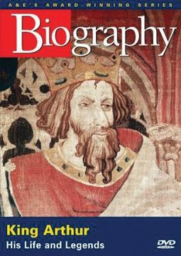 A&E Biography: King Arthur: His Life and Legends