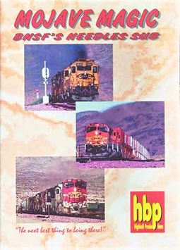 Trains - Mojave Magic: BNSF's Needles Sub